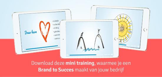 Download de mini training waarmee je meer klanten trekt en een Brand to Succes maakt van je bedrijf