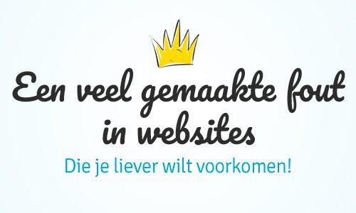 De inschattingsfout in je website, die je liever wilt voorkomen!
